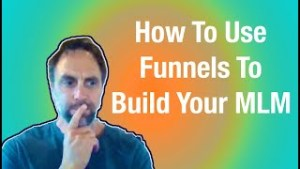 How To Use Funnels To Build Your Network Marketing Team