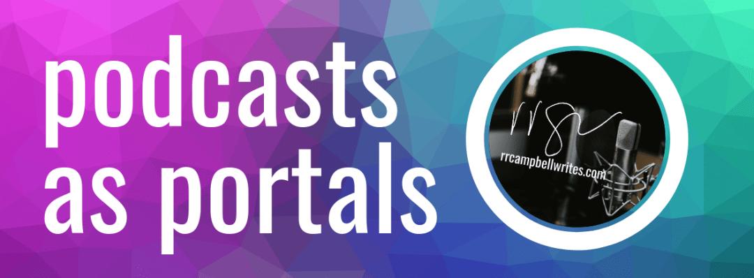 podcasts as portals.png