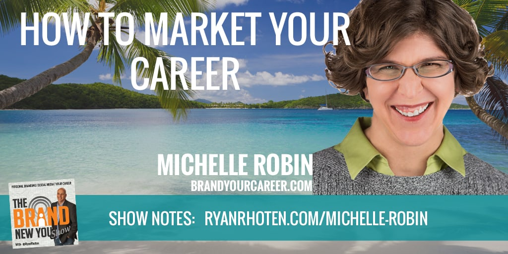 Marketing your career with Michelle Robin