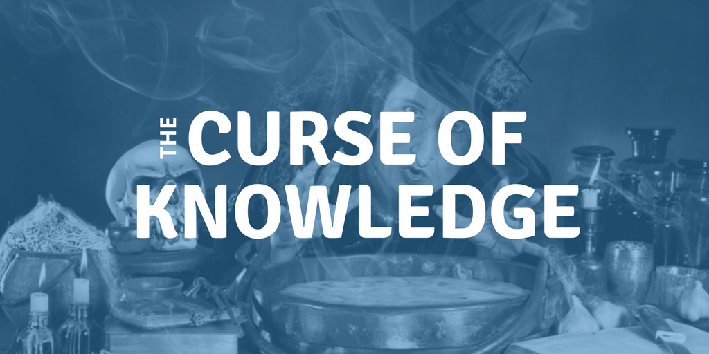 Is the Curse of Knowledge limiting your career?