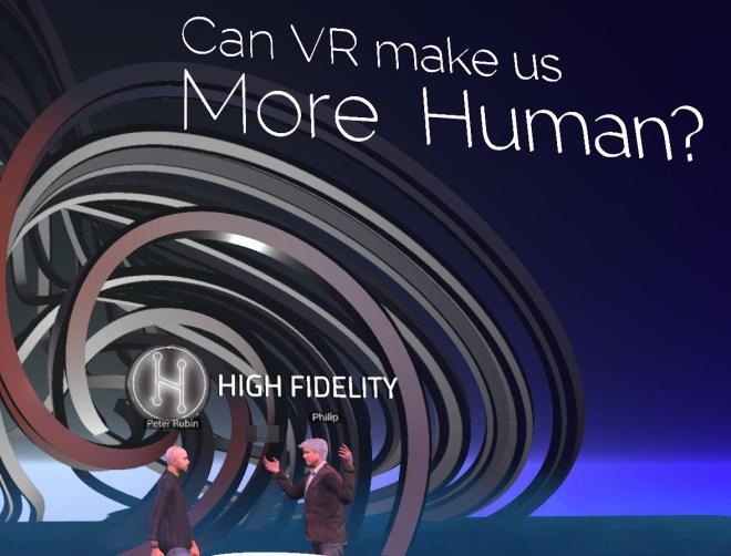 Can VR Make Us More Human High Fidelity 19 Sept 2018.jpg
