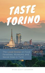 Taste Torino ebook by Ryan Shannon on Turin, Italy. Travel guide Torino.