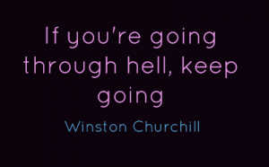 if-youre-going-through-hell-keep-going-2
