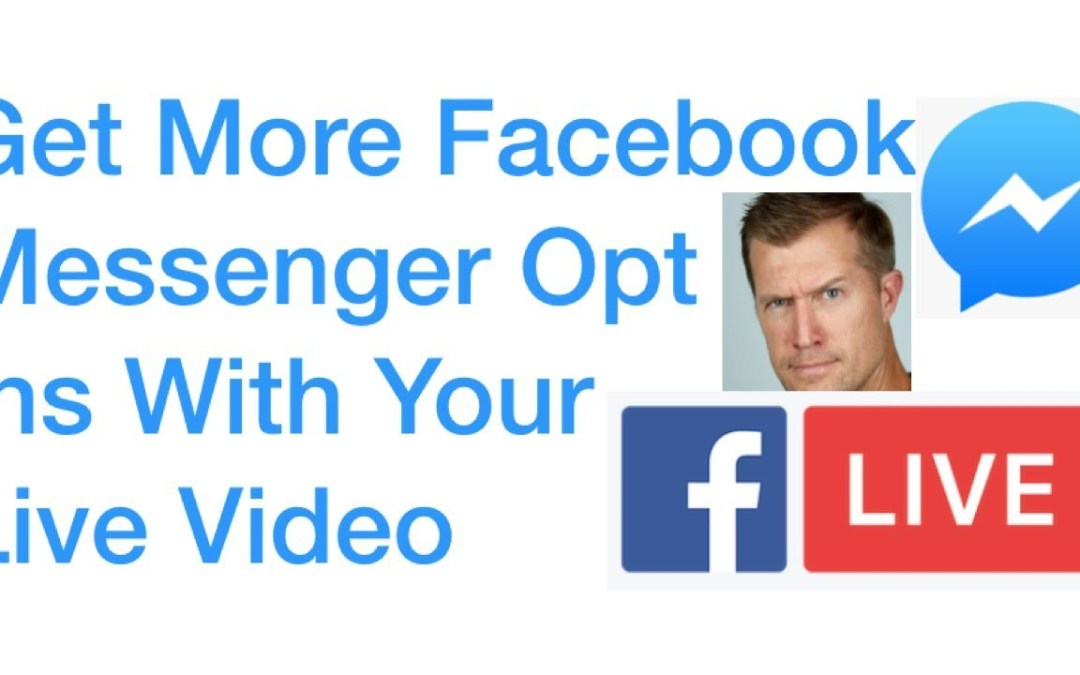 Facebook Messenger Manychat Opt In Increased With Live Video - Ryan