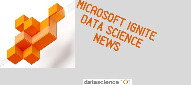 Microsoft Ignite Data Science News