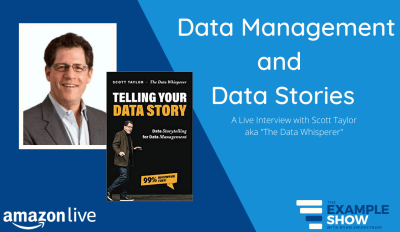 Data Management & Data Stories with Scott Taylor on The Example Show