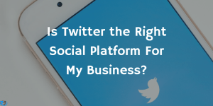 Is Twitter the Right Social Platform For My Business?