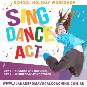 SING DANCE ACT SCHOOL HOLIDAY WORKSHOP