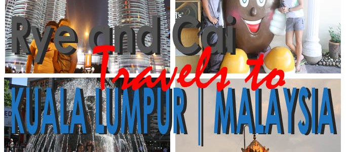 Up and Around the True Asia | Rye and Cai Travels to Kuala Lumpur, Malaysia