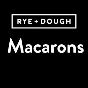 Rye + Dough Macarons