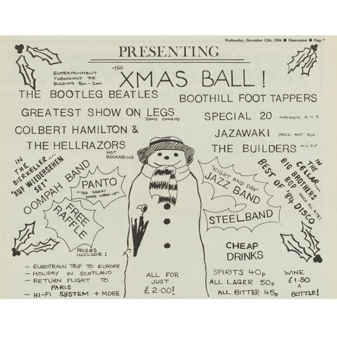 This advertisement from student newspaper the Mancunion gives a glimpse of what the University of Manchester's Christmas Ball promised in thirty years ago. Music, Panto, Raffle and more at £2 a ticket!
