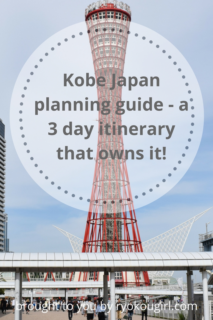 Kobe Japan - A 3 day itinerary that owns it!