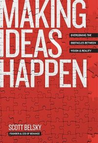 Making Ideas Happen Book by Scott Belsky