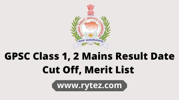 GPSC Class 1 and 2 Mains Result