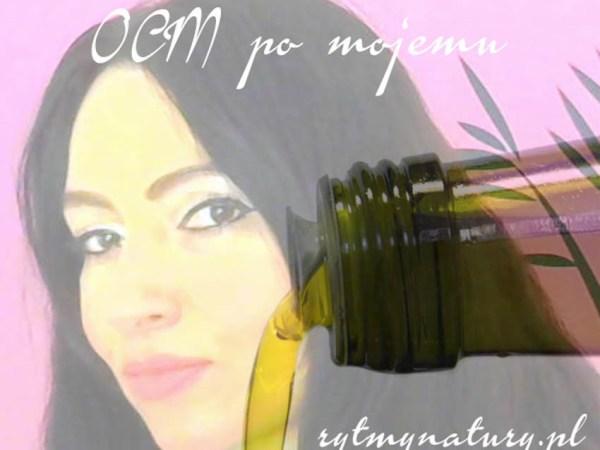 Oczyszczanie twarzy olejem czyli OCM po mojemu