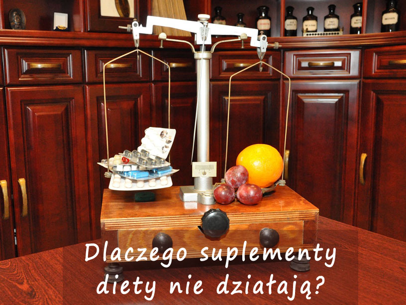 Dlaczego suplementy diety nie działają?