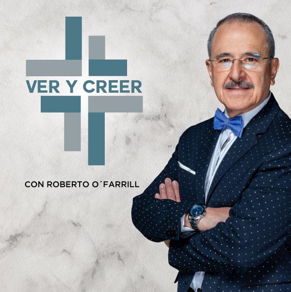Ver y Creer con Ricardo O'Farrill