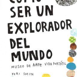 LIBROS de ARTE para NIÑOS: Cómo ser un explorador del mundo: Museo de (arte) vida portátil