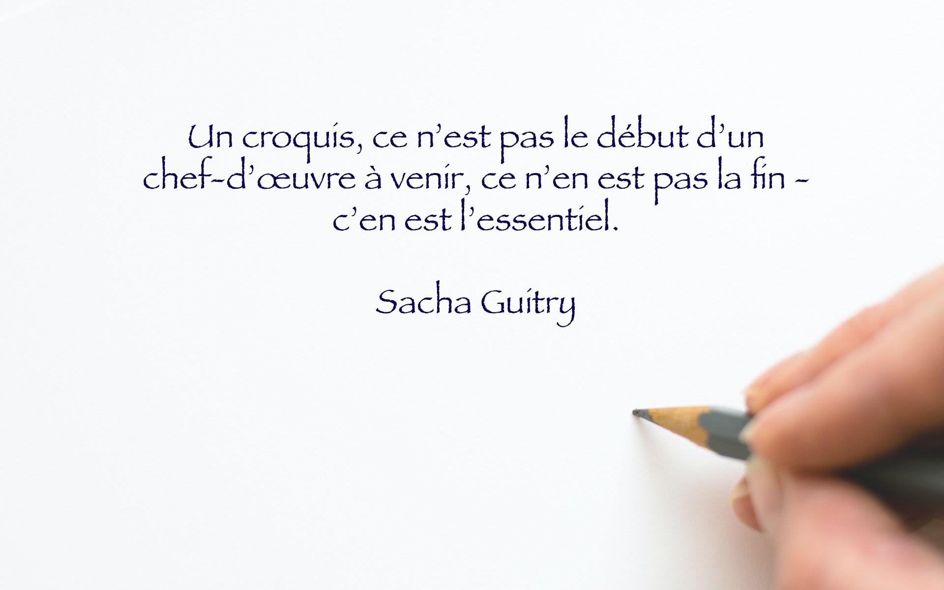 Citation de Sacha Guitry - qu'est-ce qu'un croquis