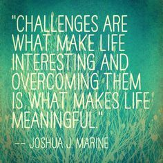 Image result for we need challenges in life quotes