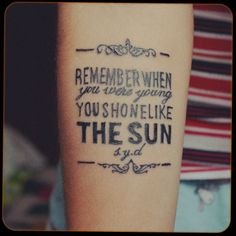Image result for remember when you were young you shone like the sun