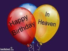 Download birthday in heaven quotes to post on facebook | like our ...