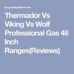 Wolf Vs Capital Vs Viking 60 Inch Professional Ranges