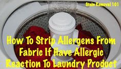 If you think you may have suffered an allergic reaction to laundry ...