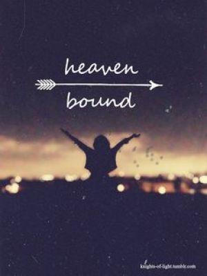 heaven bound.