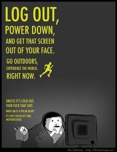 Log out, power down,