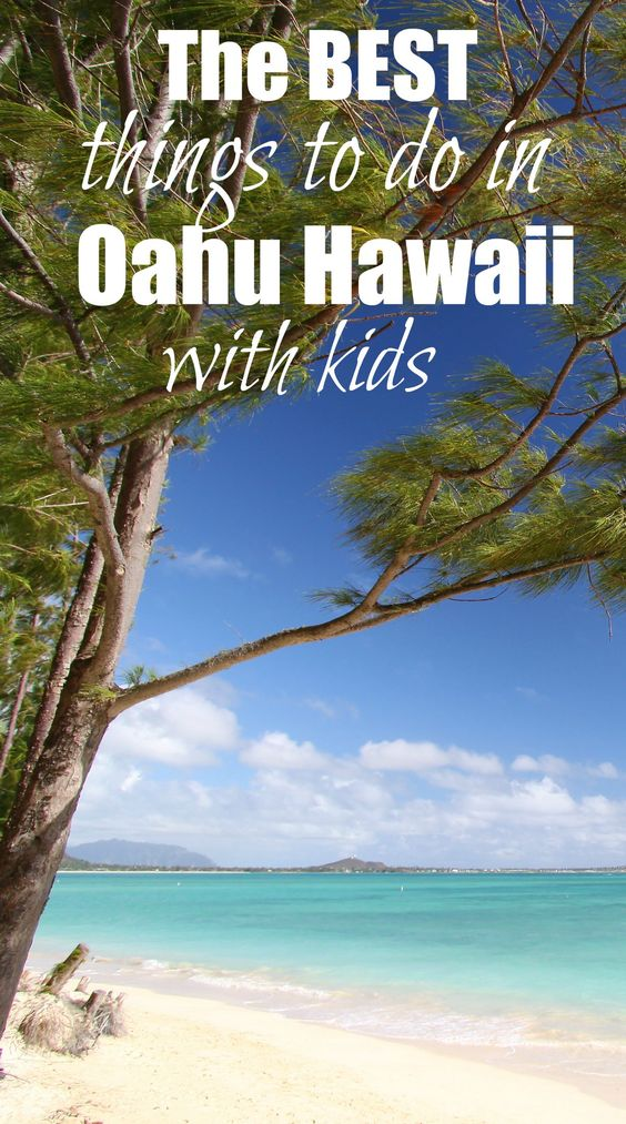 Families love the island of Oahu, and for good reason ...