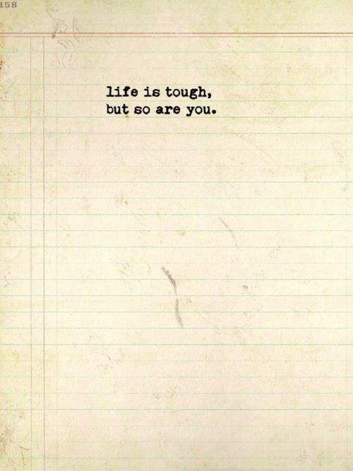 """Life is tough, but so are you."" Inspiring #quotes and # ..."
