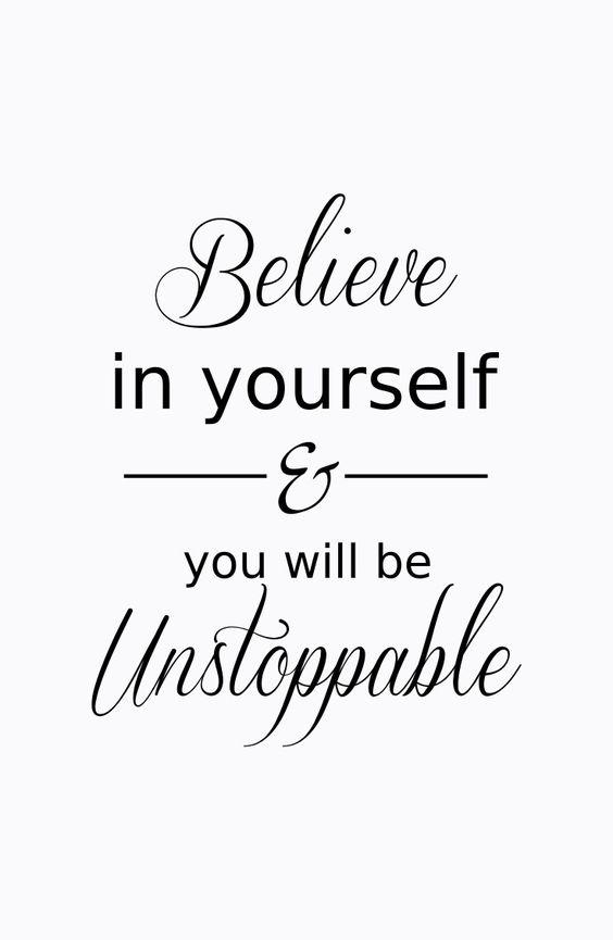 believe in yourself: