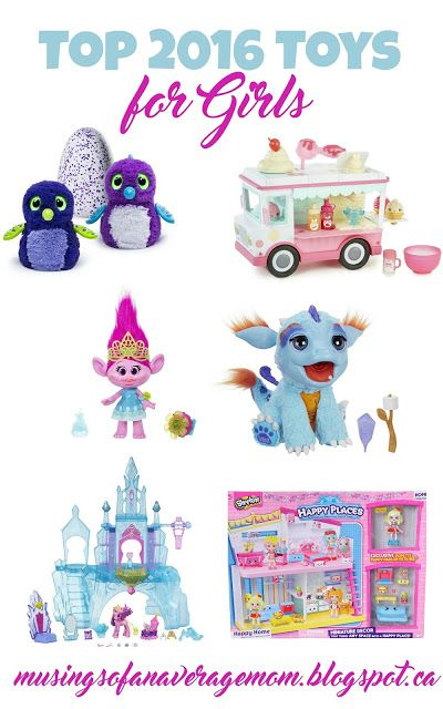 top 2016 toy ideas for girls:
