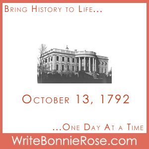 October 13 Cornerstone Of The White House Was Laid