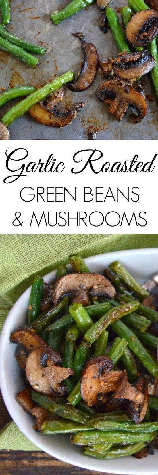Garlic Roasted Green Beans and Mushrooms Vegetable Side Dish Recipe via Kate Moving Forward - Healthy Side Dish - Roasted Vegetables - Roasted Vegetables Oven - Roasted Vegetables Recipe - Roasted Vegetables Healthy
