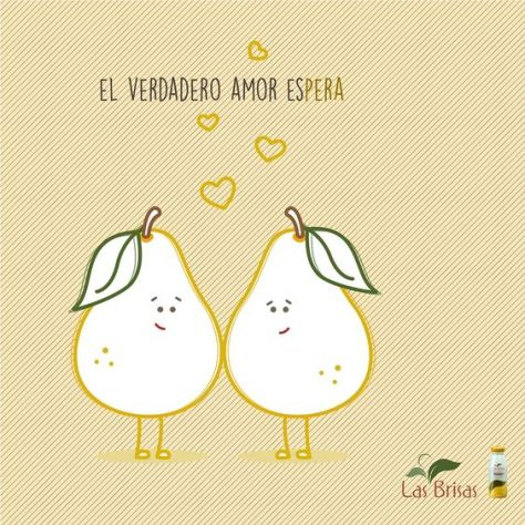 El verdadero amor espera ♥ #chistesdefrutas #lasbrisas