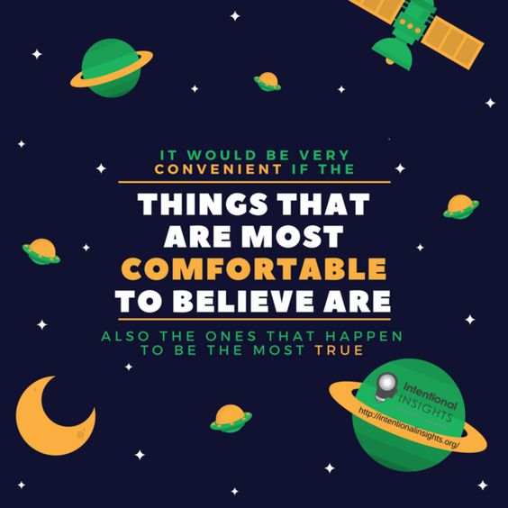 "Meme saying ""It would be very convenient if the things that are most comfortable to believe are also the ones that happen to be the most true"" (Meme made for Intentional Insights by Isabelle Phung)"