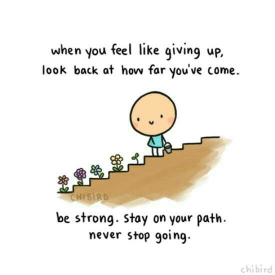 Be strong. Stay on your path.: