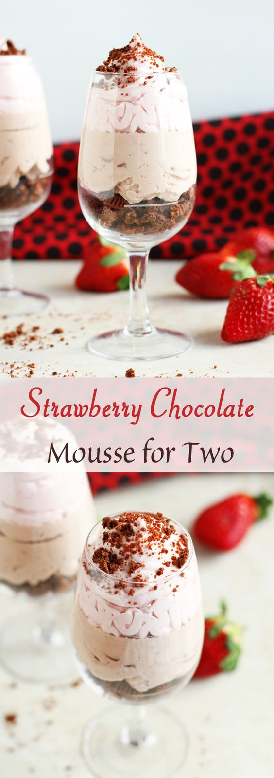 Chocolate Strawberry Mousse for Two Recipe via Ilona's Passion - Simple Chocolate and Strawberry Mousse recipe is perfect for Valentine's Day. Served with chocolate cookies and two layers of whipped cream. A dessert for Two!