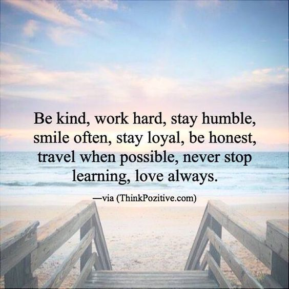 Be Kind Work Hard Stay Humble..  http://ift.tt/1QWx9sf: