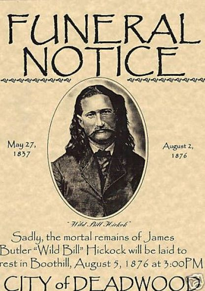 """Funeral Notice for Wild Bill Hickock, August 5, 1876. James Butler Hickok —known as """"Wild Bill"""" Hickok was a sheriff and marshal in the American West who dated Calamity Jane and was friends with Buffalo Bill Cody.:"""