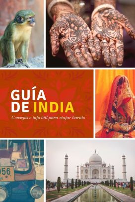 Guía con consejos e info útil para viajar barato a la increíble India.: