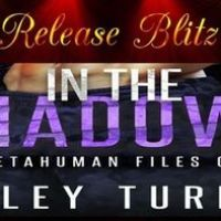 ~Release Blitz~ In the Shadows (Metahuman Files #3) by Hailey Turner~