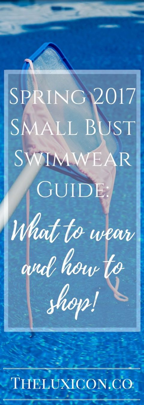 Small Bust Swimwear Guide:  What to wear and how to shop!