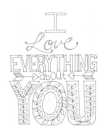 "Free Printable Coloring Page - Adult Coloring - ""I love Everything about You"":"