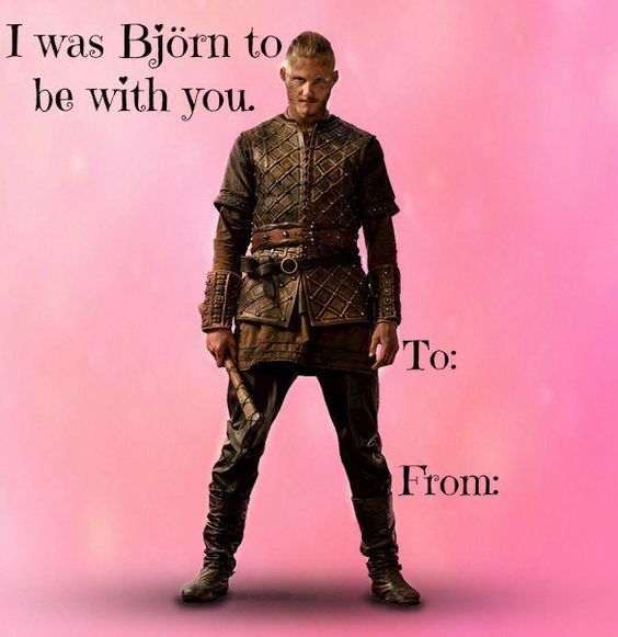 For Vikings Bjorn Fans A Ludwiggers Valentine