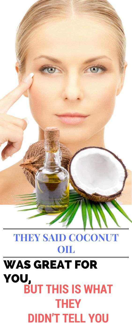 THEY SAID COCONUT OIL WAS GREAT FOR YOU, BUT THIS IS WHAT THEY DIDN'T TELL YOU: