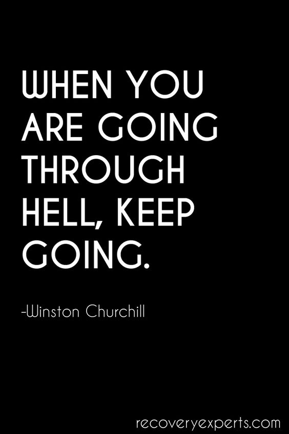 "Motivational Quotes: ""When you are going through hell keep going"" 