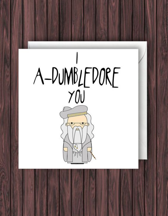 I A-Dumbledore You. Harry Potter Birthday Card. Valentines Card. Funny Card. Greetings Card. Geek Blank Card. Anniversary.: